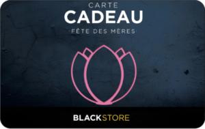 CARTE CADEAU A THEME SPECIAL FETE DES MERES CHEZ BLACKSTORE DE 20 A 150 EUROS VALABLE 2 ANS