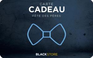 CARTE CADEAU FETE DES PERES EN VENTE CHEZ BLACKSTORE
